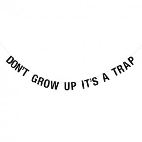 Bloomingville Girlang Don't grow up it's a trap - Svart
